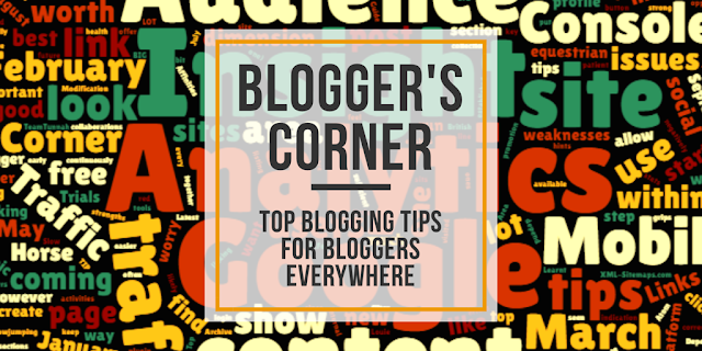 Blogger's Corner - Top Blogging Tips for Bloggers Everywhere!