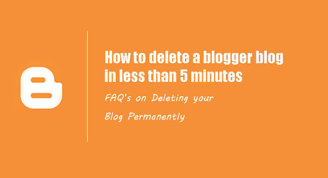 How to Delete a Blogger Blog in Less than 5 Minutes