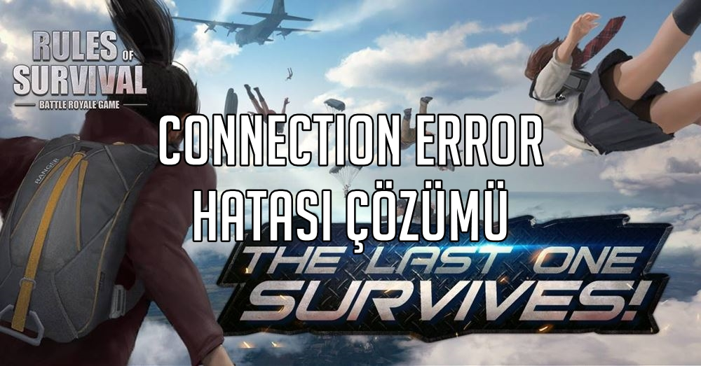 Rules of Survival Connection Error Hatası Çözüm