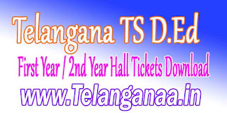 Telangana TS D.Ed First Year / 2nd Year Hall Tickets Download