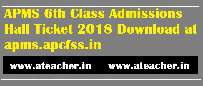 AP Model School (APMS) 6th Class Admissions Hall Ticket 2018 Download at apms.apcfss.in