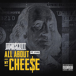 "Jamil $cott Releases ""All About My Chee$e"""