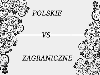Polska vs Zagraniczna. Kto lepszy?