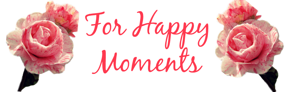 For Happy Moments!