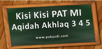 Download. Unduh Kisi Kisi UKK/ PAT/ UAS Semester 2/ Genap akidah akhlak MI Kelas 3 4 5 Kurtilas Terbaru Th. 2018/ 2019/ 2020/ 2020 PDF Docs Word Format