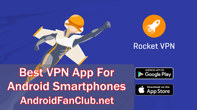 Rocket VPN Android App – The Secure Way to Enjoy Internet