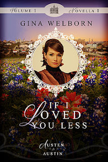 Book cover: If I Loved You Less by Gina Welborn from Austen in Austin
