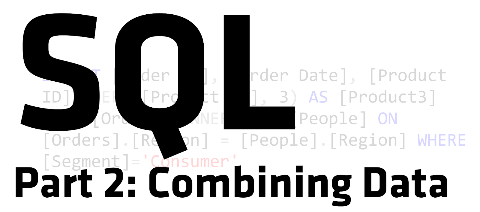 SQL for Tableau Part 2: Combining Data - Ken Flerlage