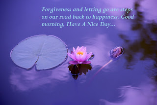 Good morning, Have A Nice Day, Forgiveness and letting go, good morning status in sambalapuri