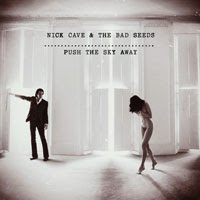 The Top 50 Albums of 2013: 28. Nick Cave and The Bad Seeds - Push the Sky Away