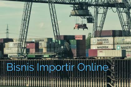 Peluang Bisnis Importir Online, seperti apa Cara Kerjanya?