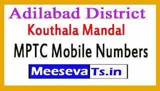 Kouthala Mandal MPTC Mobile Numbers List Adilabad District in Telangana State