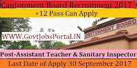 Cantonment Board Delhi Recruitment 2017– 36 Assistant Teacher & Sanitary Inspector