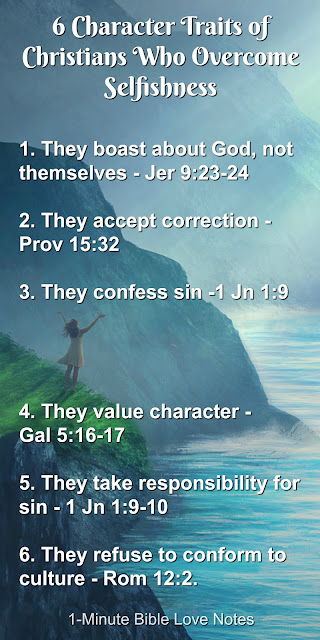 6 Character Traits of Christians Who Overcome Selfishness