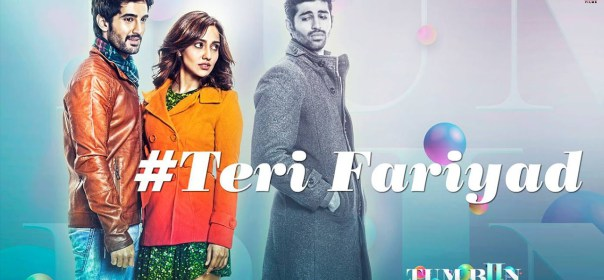 Teri Fariyad MP3 MP4 Full Song