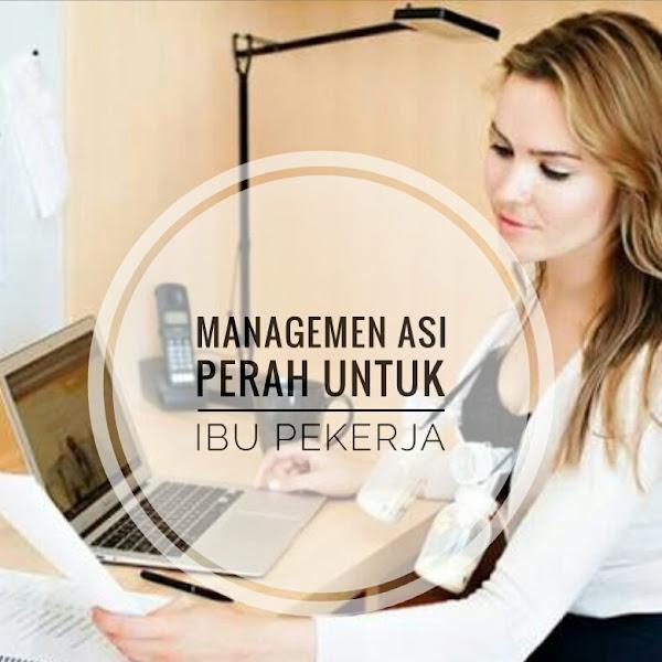 Management ASI Perah Untuk Ibu Pekerja