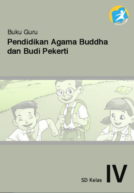 Download Buku Guru Kurikulum 2013 SD Kelas 4 Mata Pelajaran Pendidikan Agama Buddha dan Budi Pekerti