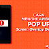 "3 Cara Mengatasi Pop-Up ""Screen Overlay Detected"""