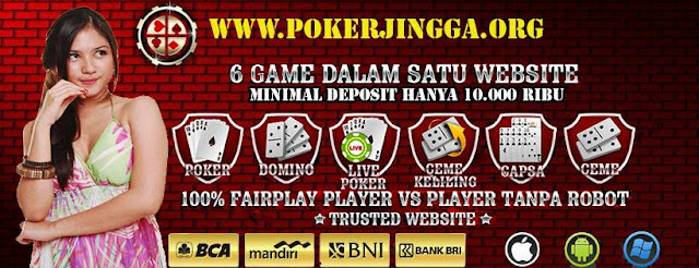 POKER TERPERCAYA  POKERJINGGA BANDAR POKER ONLINE INDONESIA