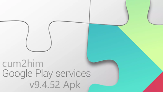 Google PlayServices  v9.4.52 Apk