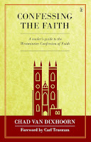 http://www.wtsbooks.com/confessing-the-faith-a-readers-guide-to-the-westminster-confession-of-faith-chad-van-dixhoorn-9781848714045?utm_source=koliphint&utm_medium=blogpartners