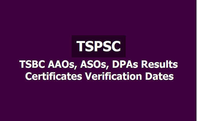 TSPSC TSBC AAOs, ASOs, DPAs Results and Certificates Verification Dates 2019 are released