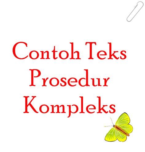 Contoh Teks Prosedur Kompleks Bahasa Indonesia
