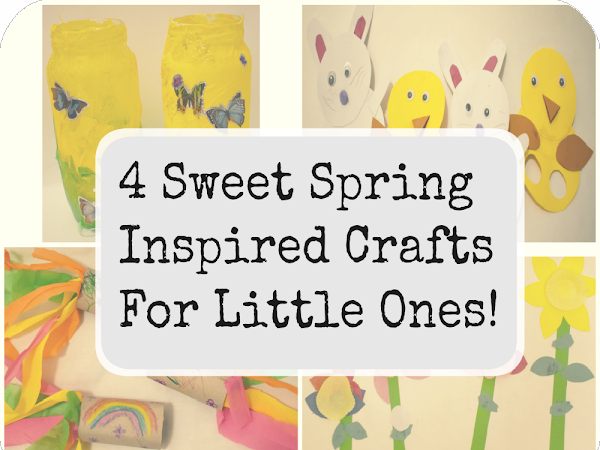 4 Sweet Spring Inspired Crafts For Little Ones