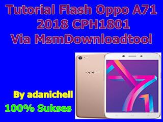 Tutorial Flash Oppo A71 2018 CPH1801 Via MsmDownloadtool