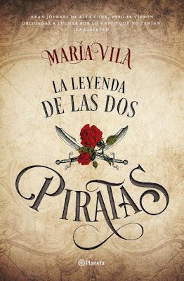 LIBRO - La leyenda de las dos piratas María Vila (Planeta - 13 junio 2017) Literatura - Novela - Aventuras COMPRAR ESTE LIBRO EN AMAZON ESPAÑA