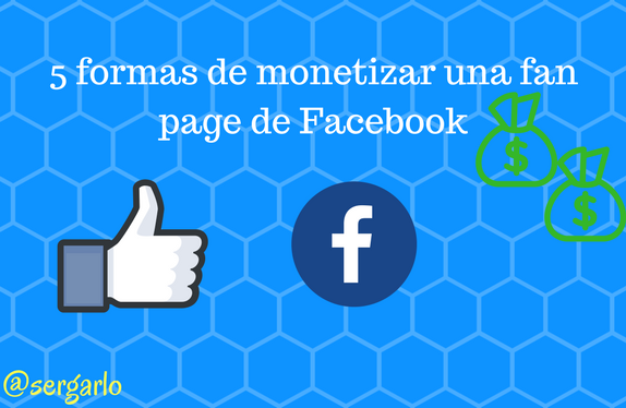 Monetizar, facebook, fan page, redes sociales, social media,