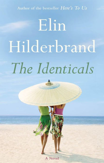 The Identicals by Elin Hilderbrand download or read it online for free