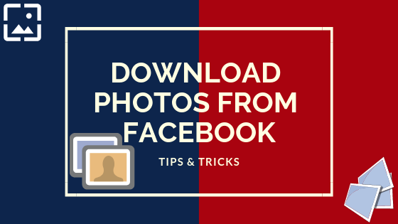 How To Download Your Facebook Pictures<br/>