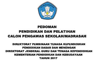 Pedoman Pendidikan dan Pelatihan Calon Pengawas Sekolah/Madrasah