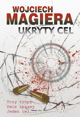 """""""Ukryty cel"""" - Wojciech Magiera"""