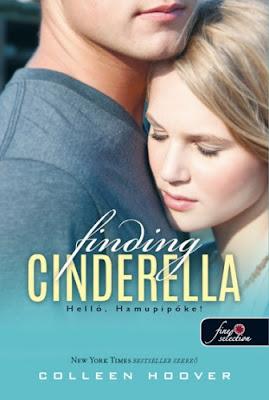 Colleen Hoover – Finding Cinderella: Helló, Hamupipőke! (Hopeless 2,5) megjelent a Könyvmolyképző Kiadó gondozásában a Rubin Pöttyös könyvek sorozatban