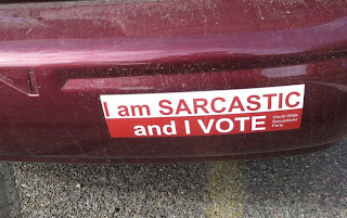 Bumpersticker reading I'm sarcastic and I vote