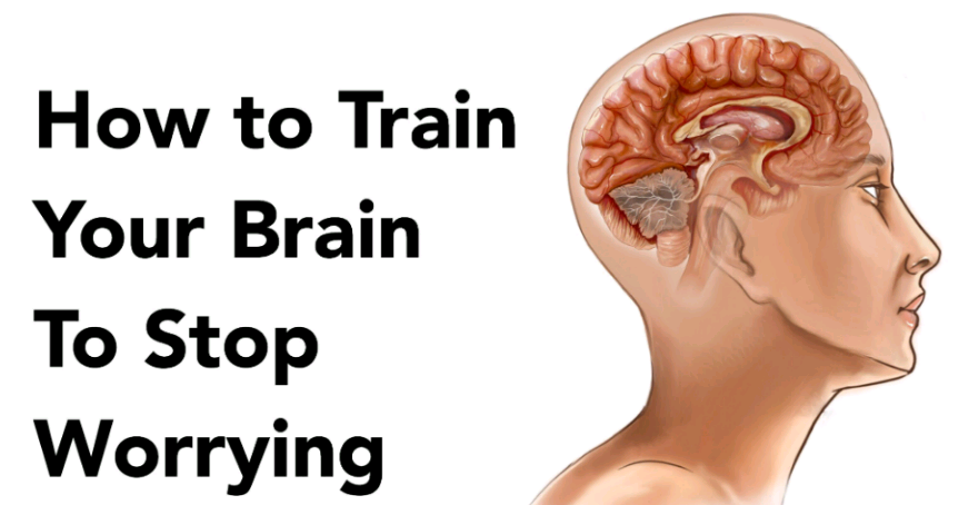 How To Train Your Brain To Stop Worrying