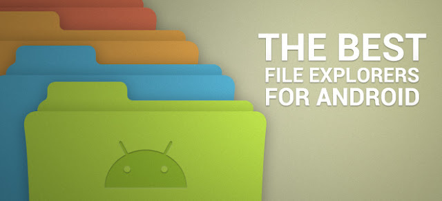 Five Best Android File Explorer Apps or File Manager Apps or File Browser Apps