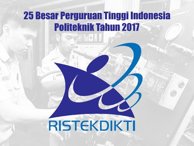 Daftar 25 Besar Perguruan Tinggi Politeknik Indonesia Tahun 2017
