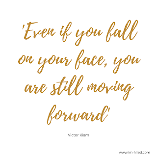 Even if you fall on your face, you are still moving forward - Victor Kiam