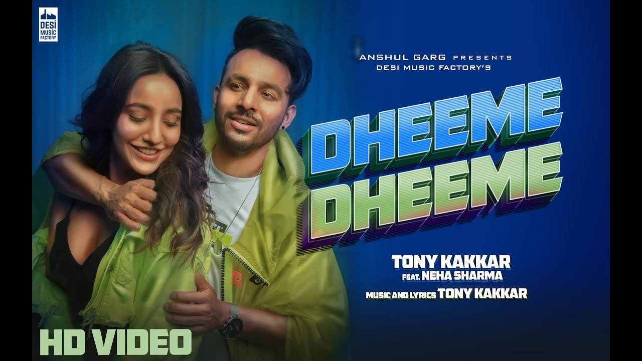 Dheeme Dheeme Song Lyrics Tony Kakkar Neha Sharma New Hindi