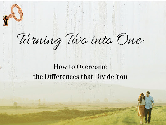 Turning Two into One: Overcoming Personality Differences (4 Keys Downloadable Worksheet)