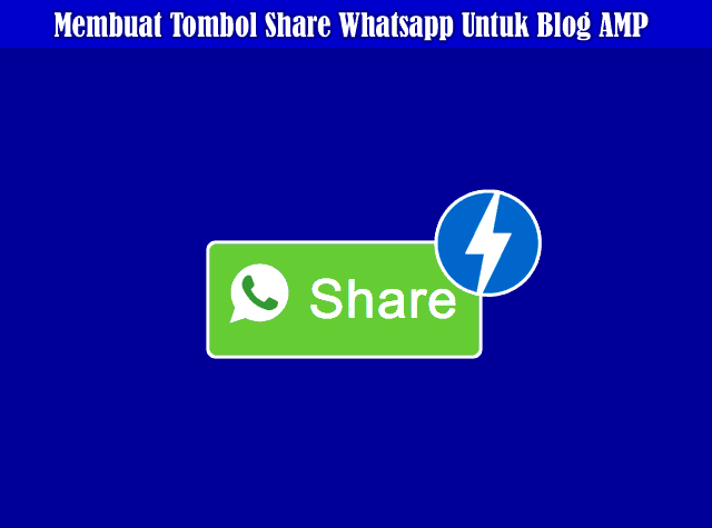 Cara Membuat Tombol Share Whatsapp Untuk Blog atau Website AMP