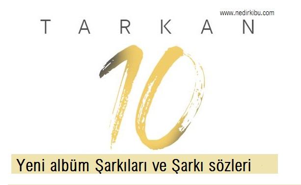 Tarkan 10 Yeni Albümü, Tarkan Yeni Albümün Hit Şarkıları