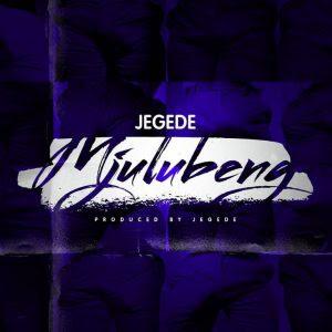 Audio Jegede - Mjulubeng Mp3 Download