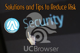 Is Really UC Browser is Safe? Risk and Solution Andro Root