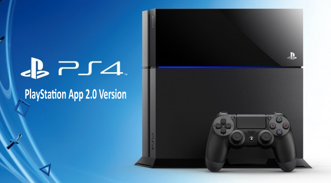PS4 Released Latest Software Update Sony PlayStation App 2.0 Version