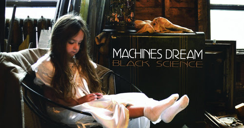 Machines Dream - Black Science (2017)