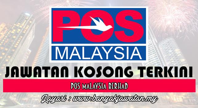 Jawatan Kosong Terkini 2017 di Pos Malaysia Berhad
